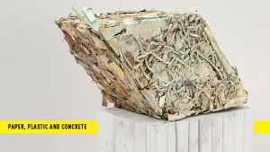 Paper, Plastic and Concrete